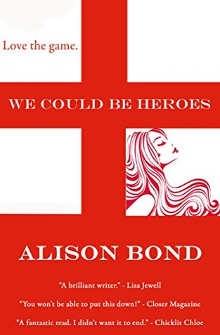 We Could Be Heroes Alison Bond