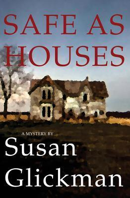 Safe as Houses  by  Susan Glickman