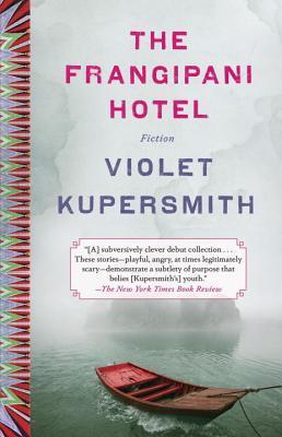 The Frangipani Hotel: Fiction Violet Kupersmith