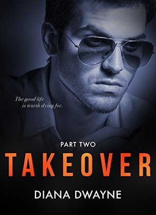 Takeover: Part Two (The Takeover Series, #2)  by  Diana Dwayne