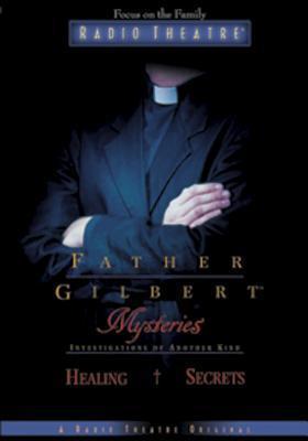 Healing Secrets (Father Gilbert Mysteries, 2)  by  Paul McCusker