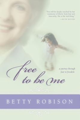Free To Be Me Betty Robison