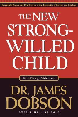 The New Strong Willed Child James C. Dobson