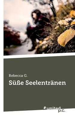 Susse Seelentranen  by  Rebecca G