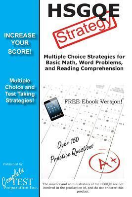 Hsgqe Strategy: Winning Multiple Choice Strategies for the Hsgqe Exam  by  Complete Test Preparation Inc