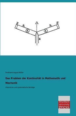 Das Problem Der Kontinuitat in Mathematik Und Mechanik Ferdinand August Muller