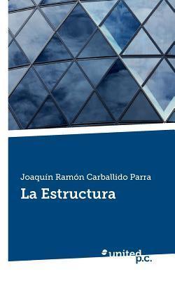 La Estructura  by  Joaquin Ramon Carballido Parra