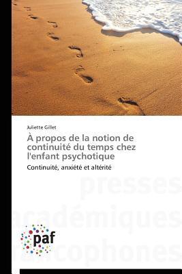 A Propos de La Notion de Continuite Du Temps Chez LEnfant Psychotique Gillet Juliette
