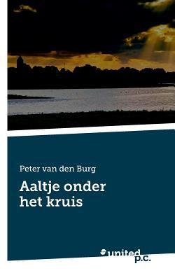 Aaltje Onder Het Kruis Peter van den Burg