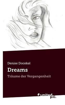 Dreams  by  Denise Docekal