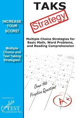 Taks Strategy: Winning Multiple Choice Strategies for the Texas Assessment of Knowledge and Skills  by  Complete Test Preparation Inc