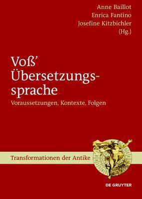 Voss Ubersetzungssprache: Voraussetzungen, Kontexte, Folgen Anne Baillot