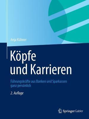 Kopfe Und Karrieren: Fuhrungskrafte Aus Banken Und Sparkassen Ganz Personlich Anja Kuhner