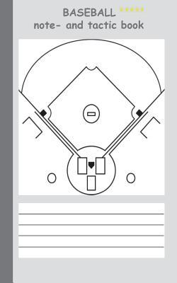 Baseball: 2 in 1 note- and tactic book with dry erase panel in compact format (width of postcard) for trainers, coaches and players: The sports training notebook comprises preprints of playing fields and space for notes to sketch coaching instructions/...  by  Theo Von Taane