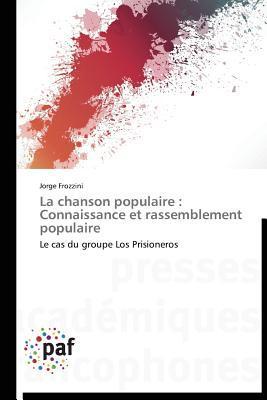 La Chanson Populaire: Connaissance Et Rassemblement Populaire Frozzini Jorge