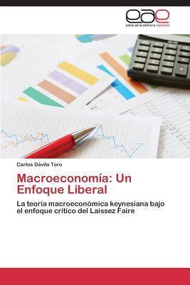 Macroeconomia: Un Enfoque Liberal Davila Toro Carlos