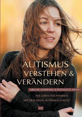 Autismus Verstehen & Verandern  by  Abigail Marshall