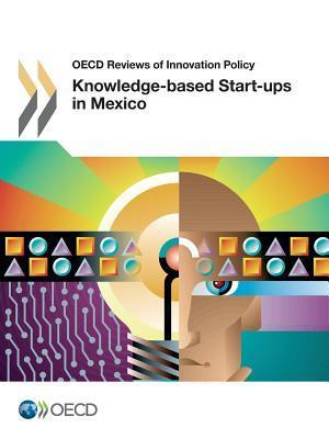 Knowledge-Based Start-Ups in Mexico OECD/OCDE