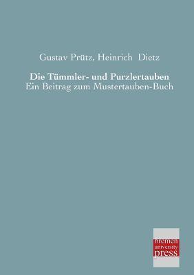 Die Tummler- Und Purzlertauben  by  Gustav Prutz