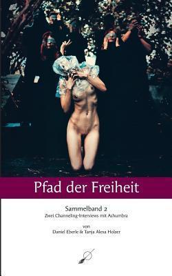 Pfad Der Freiheit - Sammelband 2  by  Tanja Alexa Holzer