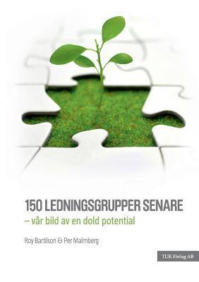 150 Ledningsgrupper Senare  by  Roy Bartilson