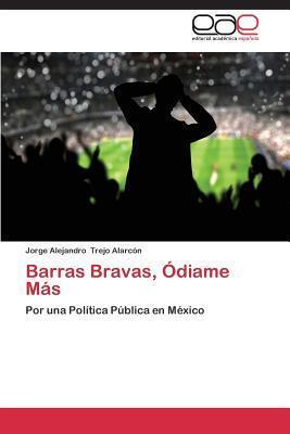 Barras Bravas, Odiame Mas  by  Trejo Alarcon Jorge Alejandro