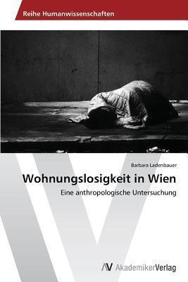Wohnungslosigkeit in Wien Barbara Ladenbauer