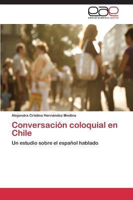 Conversacion Coloquial En Chile  by  Hernandez Medina Alejandra Cristina