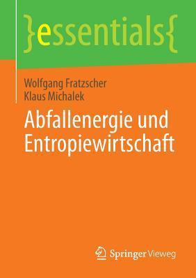 Abfallenergie Und Entropiewirtschaft Wolfgang Fratzscher