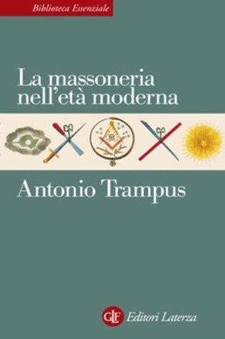 La massoneria nelletà moderna  by  Antonio Trampus