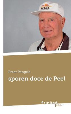 Sporen Door de Peel Peter Pangels