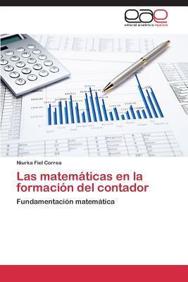 Las Matematicas En La Formacion del Contador  by  Fiel Correa Niurka