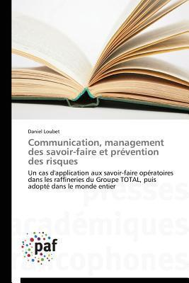 Communication, Management Des Savoir-Faire Et Prevention Des Risques Loubet Daniel
