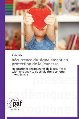 Recurrence Du Signalement En Protection de La Jeunesse  by  Helie Sonia