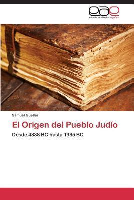 El Origen del Pueblo Judio  by  Gueller Samuel