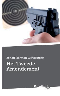 Het Tweede Amendement  by  Johan Herman Winkelhorst