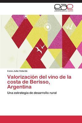 Valorizacion del Vino de La Costa de Berisso, Argentina Velarde Irene Julia