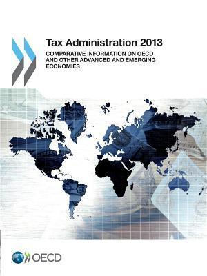 Tax Administration 2013: Comparative Information on OECD and Other Advanced and Emerging Economies OECD/OCDE