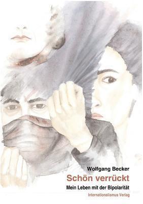 Schon Verruckt Wolfgang Becker