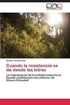 Cuando La Resistencia Se Da Desde Las Letras Daniela Fuentes Diaz