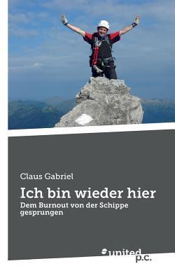Ich Bin Wieder Hier  by  Claus Gabriel