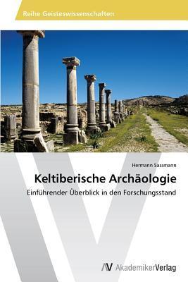 Keltiberische Archaologie Sassmann Hermann