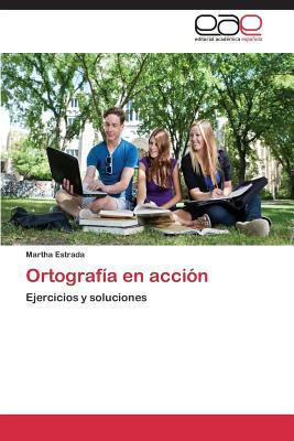 Ortografia En Accion  by  Estrada Martha