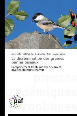 La Dissemination Des Graines Par Les Oiseaux Milla Amel