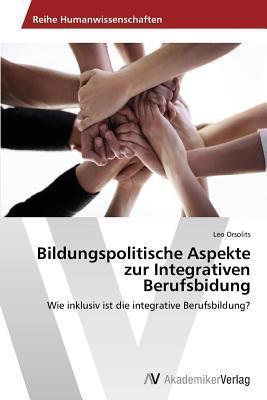 Bildungspolitische Aspekte Zur Integrativen Berufsbidung Orsolits Leo