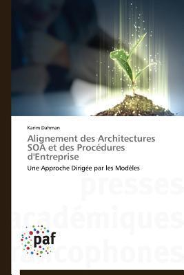 Alignement Des Architectures Soa Et Des Procedures DEntreprise Dahman Karim
