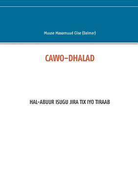 CAWO-DHALAD: HAL-ABUUR ISUGU JIRA TIX IYO TIRAAB Muuse Maxamuud Ciise (Dalmar)