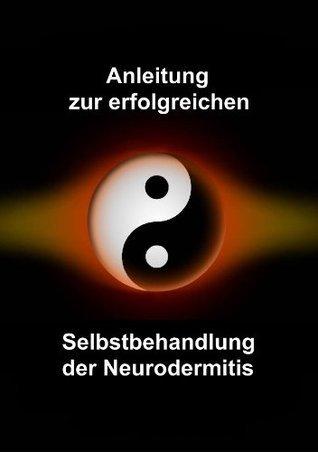 Anleitung zur erfolgreichen Selbstbehandlung der Neurodermitis Jasmin Staab