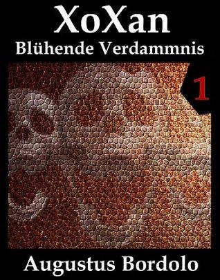 XoXan 1 - Blühende Verdammnis  by  Augustus Bordolo