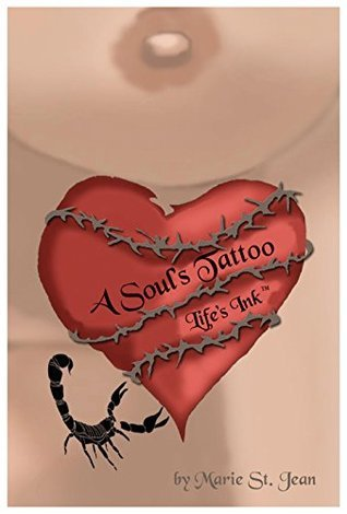 A Souls Tattoo: Lifes Ink  by  Marie St. Jean